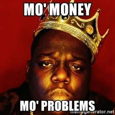 Meme Mo - mo money mo problems biggie smalls meme generator