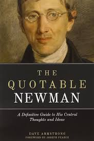 the quotable newman the definitive guide to his central thoughts