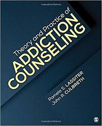 Addiction Counseling Theory And Practice Theory And Practice Of Addiction Counseling 9781506317335