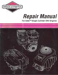 briggs u0026 stratton repair manual for intek single cylinder ohv