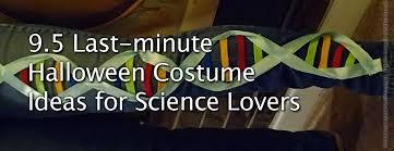 Lab Halloween Costume Ideas Studio Kayama 9 5 Last Minute Halloween Costume Ideas For Science
