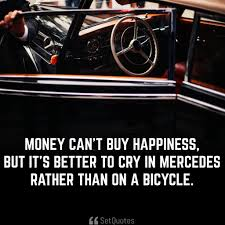 mercedes bicycle money can u0027t buy happiness but its better to cry in mercedes