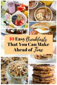 10 easy breakfasts that you can make ahead of time the budget diet
