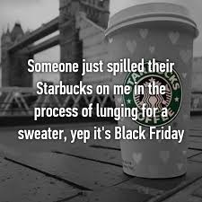 starbucks black friday people share their craziest black friday stories gallery