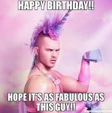 It Guy Meme - happy birthday hope it s as fabulous as this guy meme unicorn