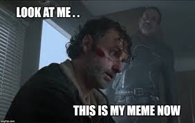 My Meme Maker - image tagged in my meme walking dead rick grimes negan lucille