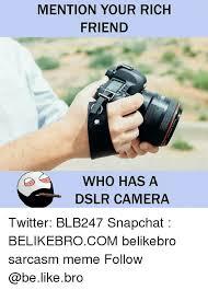 Camera Meme - 25 best memes about dslr camera dslr camera memes