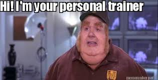 Personal Trainer Meme - top 5 steps to becoming a successful personal trainer danny