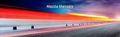 mazda manuals mazda workshop u0026 bodyshop manuals