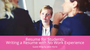 resume for students writing a resume with no work experience