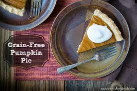 favorite thanksgiving pies nourishing meals my favorite pumpkin pie recipe grain free