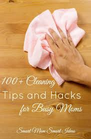 Home Cleaning Tips 100 Cleaning Tips And Hacks For Busy Moms