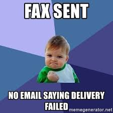 Fax Meme - fax sent no email saying delivery failed success kid meme