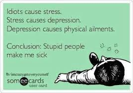 Make An Ecard Meme - funny ecards idiots cause stress funny memes funny pinterest