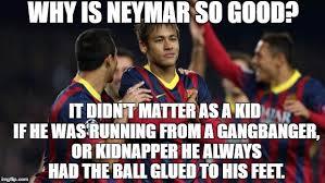 Neymar Memes - neymar memes imgflip