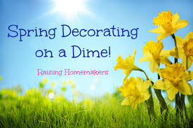 spring decorating on a dime raising homemakers
