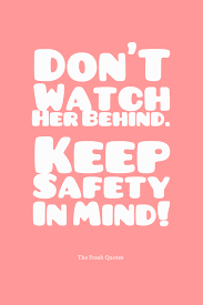 don t keep safety in mind quotes sayings