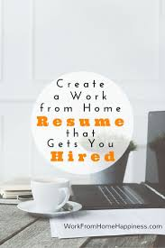 create a work from home resume that gets you hired job search