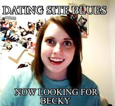 Dating Site Meme - meme creator dating site blues now looking for becky meme