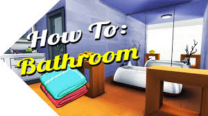 sims 4 how to design a bathroom youtube