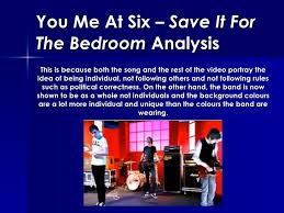 save it for the bedroom lyrics you me at six save it for the bedroom analysis