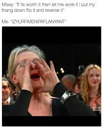 Editable Memes - meryl streep singing know your meme