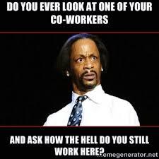 Work Memes - random work memes with hidden humour 7