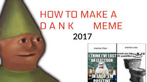 how to make a dank meme 2017 youtube