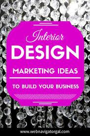 Interior Design Marketing Ideas Web Navigator Gal - Marketing ideas for interior designers