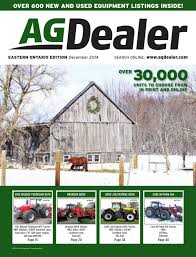 agdealer eastern ontario edition december 2014 by farm business