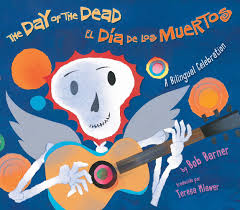 the day of the dead el dia de los muertos bob barner teresa