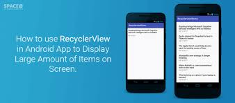 android app to how to use recyclerview in android app to display large amount of
