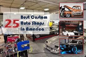 25 best custom auto shops in america cars techie