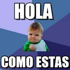 Meme De Hola - hola success kid meme on memegen