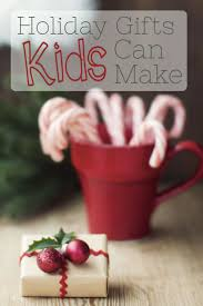 Homemade Christmas Presents by Diy Christmas Gifts Kids Can Make Diy Christmas Christmas Gifts