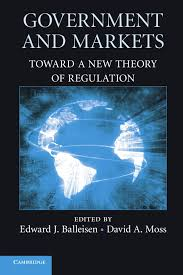 government and markets toward a new theory of regulation edward