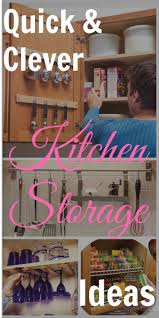 quick and clever kitchen storage ideas clever kitchen storage