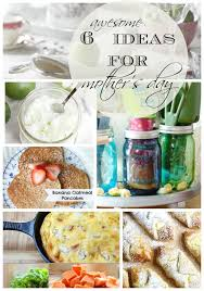 Mothers Day Food Gifts Six Awesome Ideas For Mother U0027s Day Love Of Home