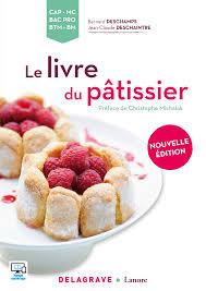 livre technique cuisine professionnel le livre du pâtissier cap mc bac pro btm bm 2016 référence