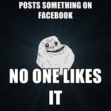 posts something on facebook no one likes it create meme