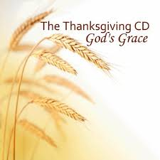 amazing grace the thanksgiving c d the thanksgiving songs