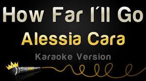 i am sofa king alessia cara how far i u0027ll go karaoke version youtube
