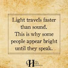 which travels faster light or sound images Light travels faster than sound eminently quotable quotes jpg