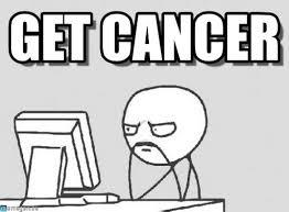 I Have Cancer Meme - get cancer computer guy meme on memegen