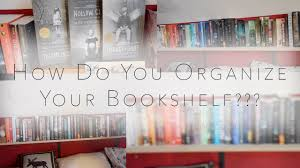 Organizing Bookshelves by 7 Ways To Organize Your Bookshelf Youtube