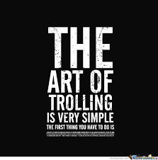 Troll Pictures Meme - the art of trolling by vince xd meme center