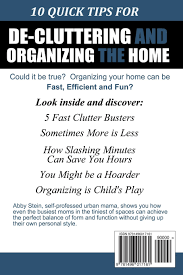 10 quick tips for de cluttering and organizing the home quick