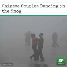 Meme In Chinese - chinese couples dancing in the smog sp scienceporn source reddit