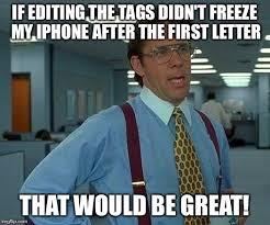 Meme Editing - that would be great meme imgflip