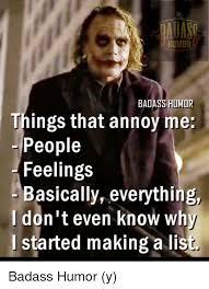 Badass Memes - badass humor things that annoy me people feelings basically